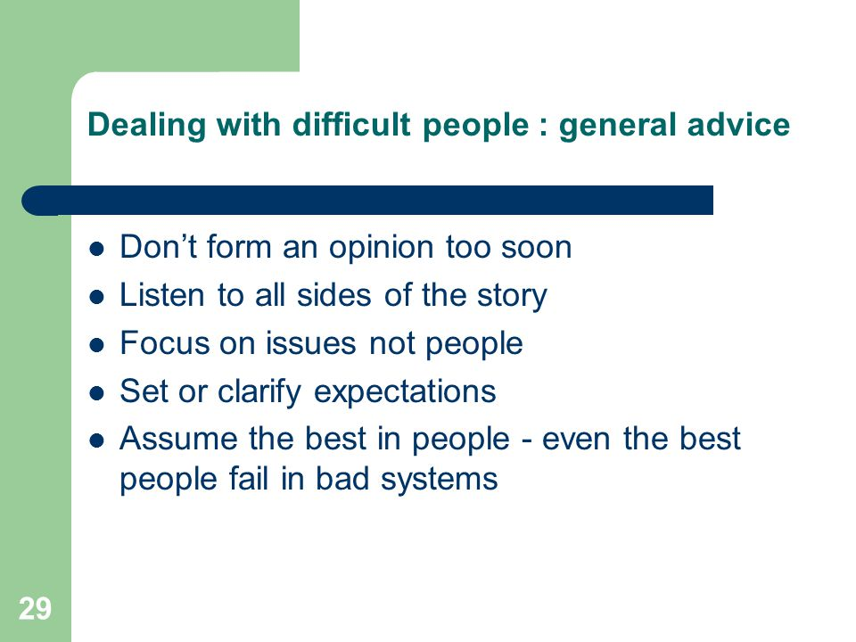 Dealing with difficult people : general advice