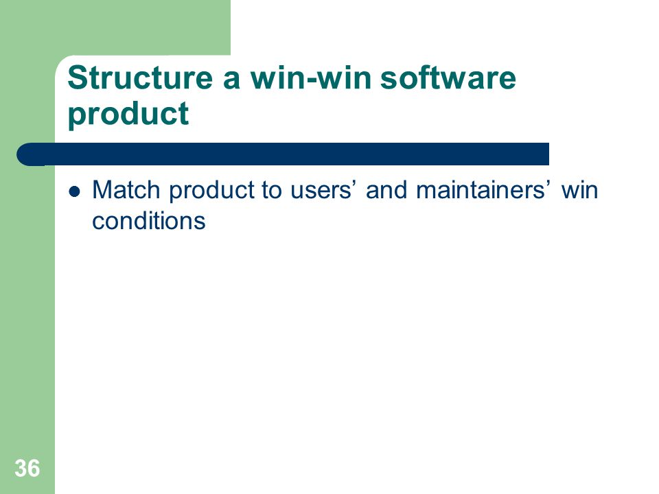Structure a win-win software product