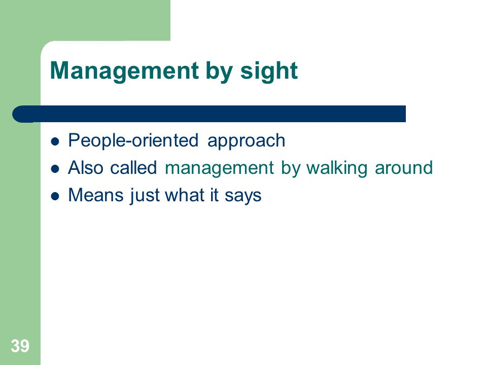 Management by sight People-oriented approach