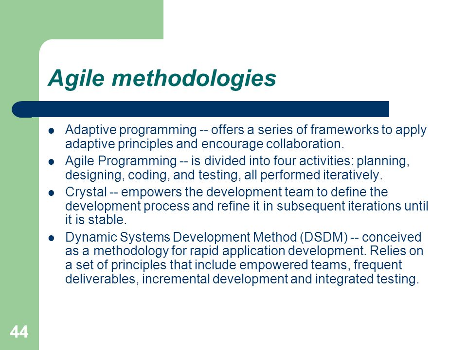 Agile methodologies Adaptive programming -- offers a series of frameworks to apply adaptive principles and encourage collaboration.