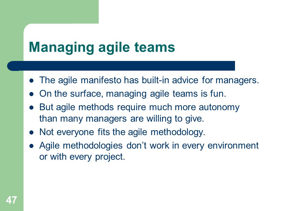 Managing agile teams The agile manifesto has built-in advice for managers. On the surface, managing agile teams is fun.