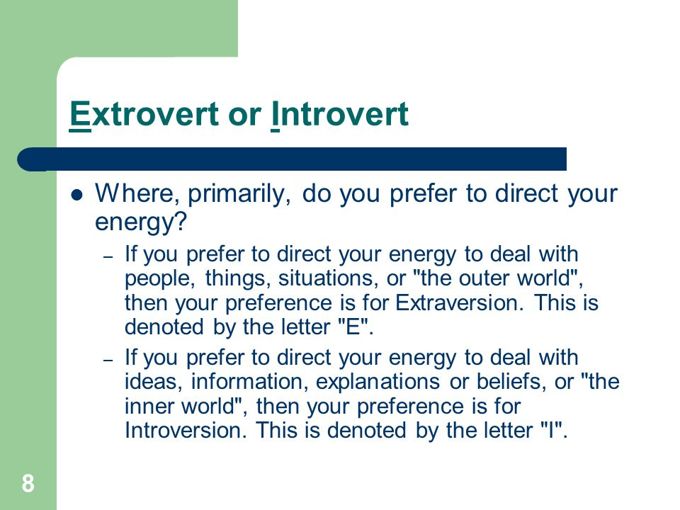 Extrovert or Introvert