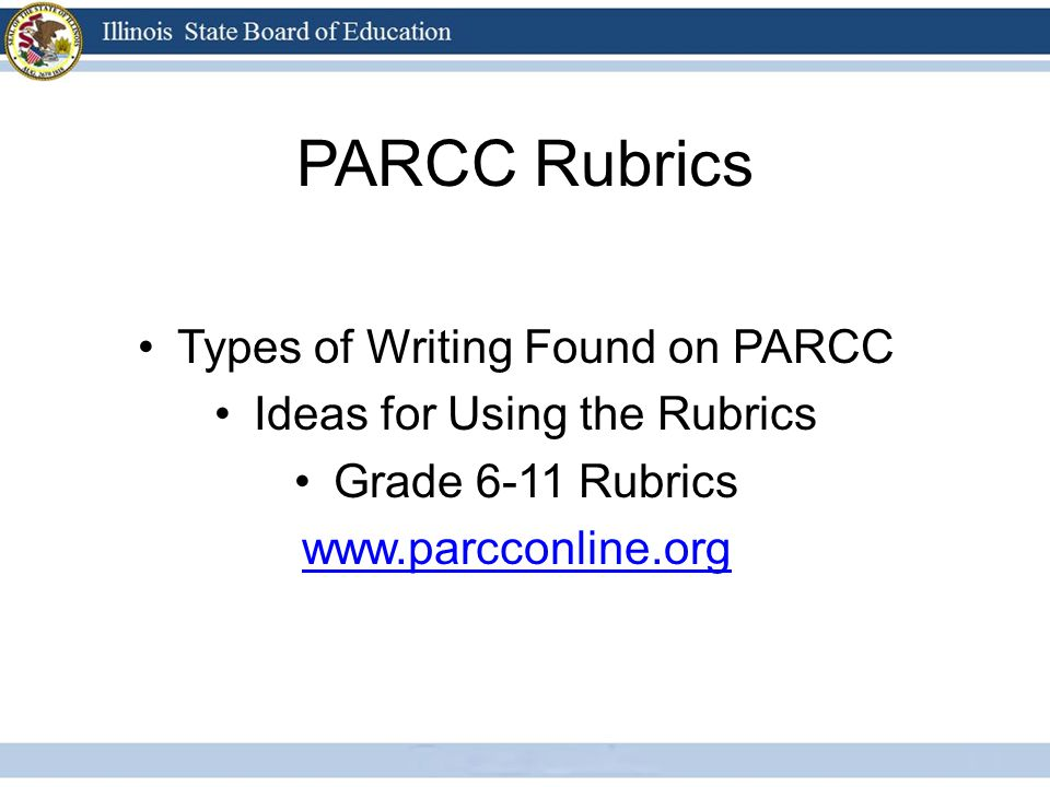 PARCC Rubrics Types of Writing Found on PARCC