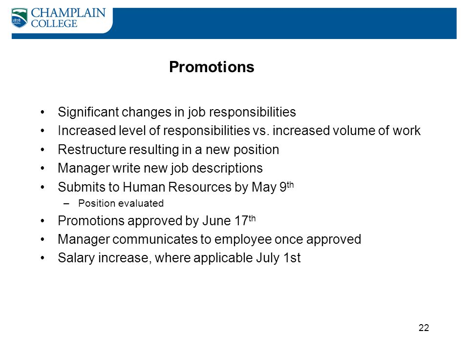 Promotions Significant changes in job responsibilities