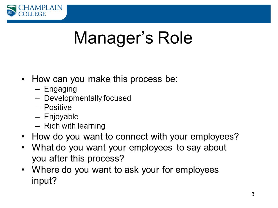 Manager's Role How can you make this process be: