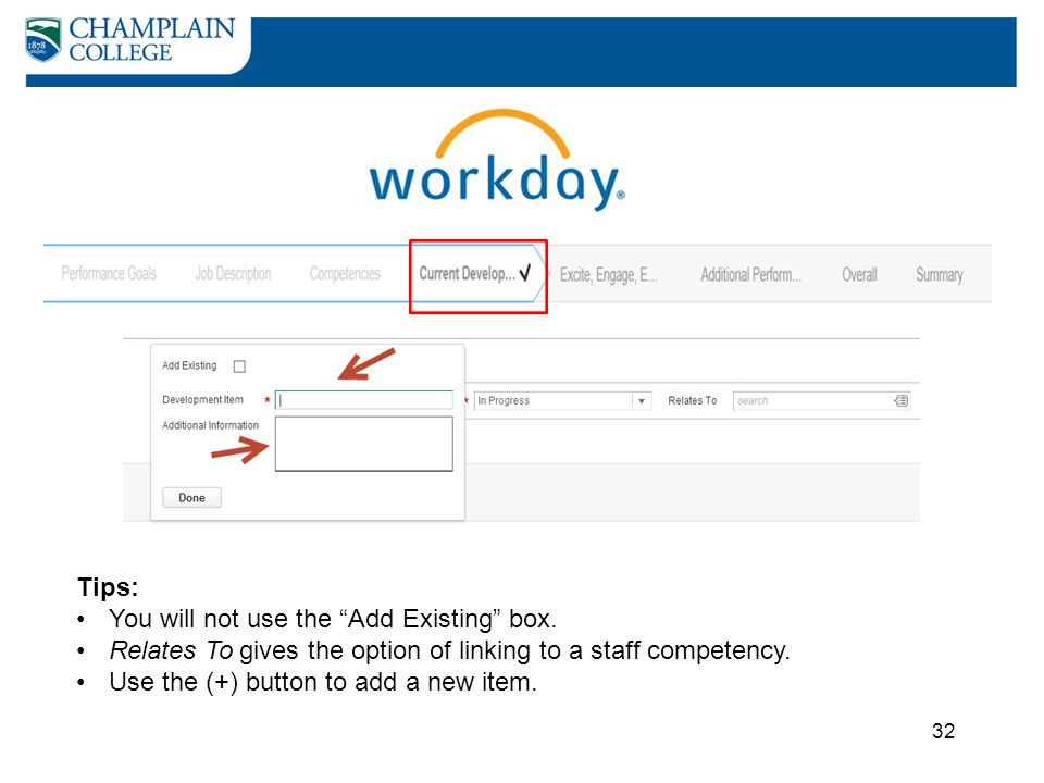 Tips: You will not use the Add Existing box. Relates To gives the option of linking to a staff competency.