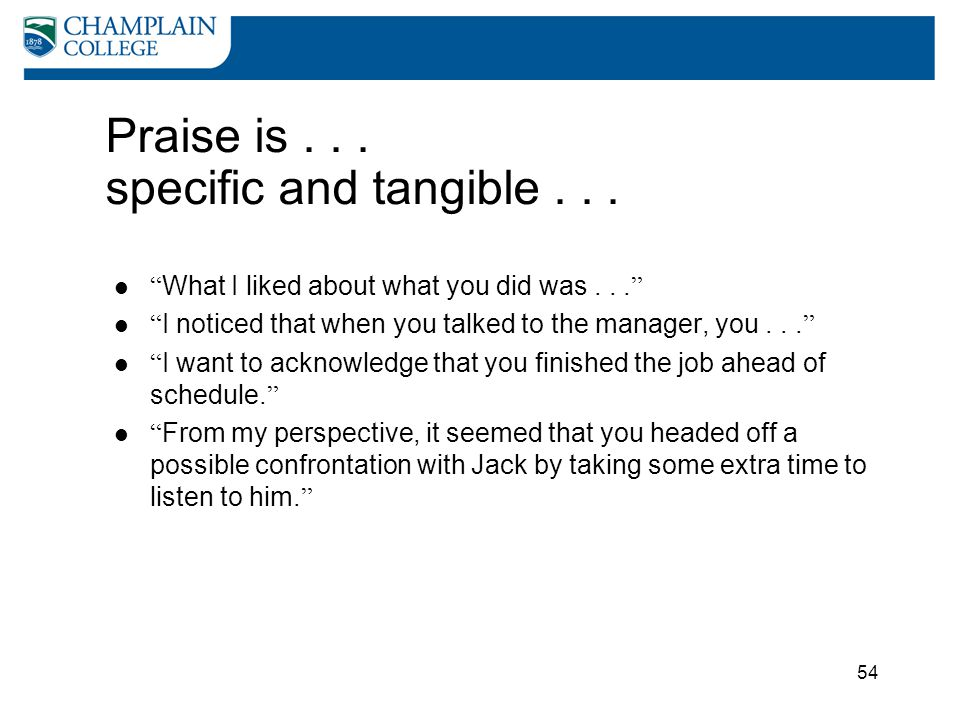 Praise is . . . specific and tangible . . .