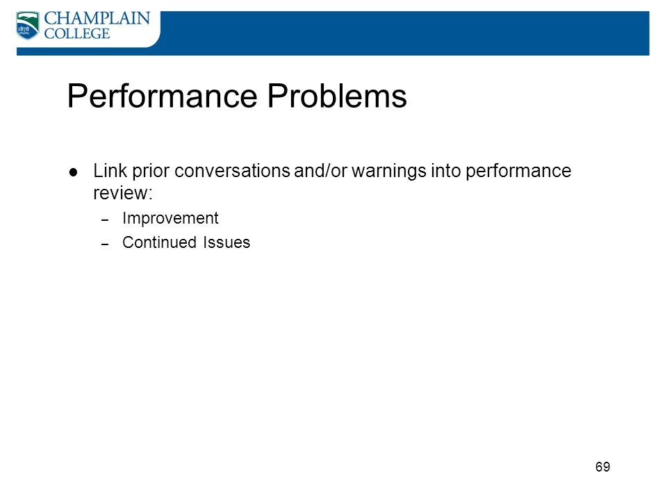 Performance Problems Link prior conversations and/or warnings into performance review: Improvement.