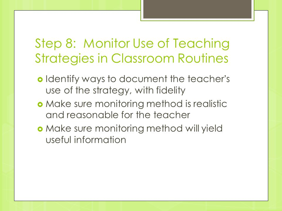Step 8: Monitor Use of Teaching Strategies in Classroom Routines