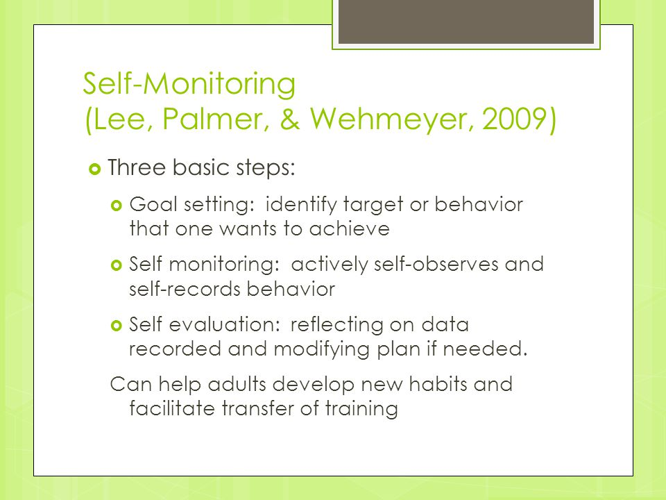 Self-Monitoring (Lee, Palmer, & Wehmeyer, 2009)