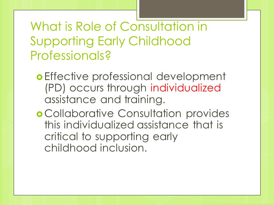 What is Role of Consultation in Supporting Early Childhood Professionals