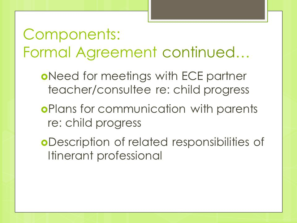 Components: Formal Agreement continued…