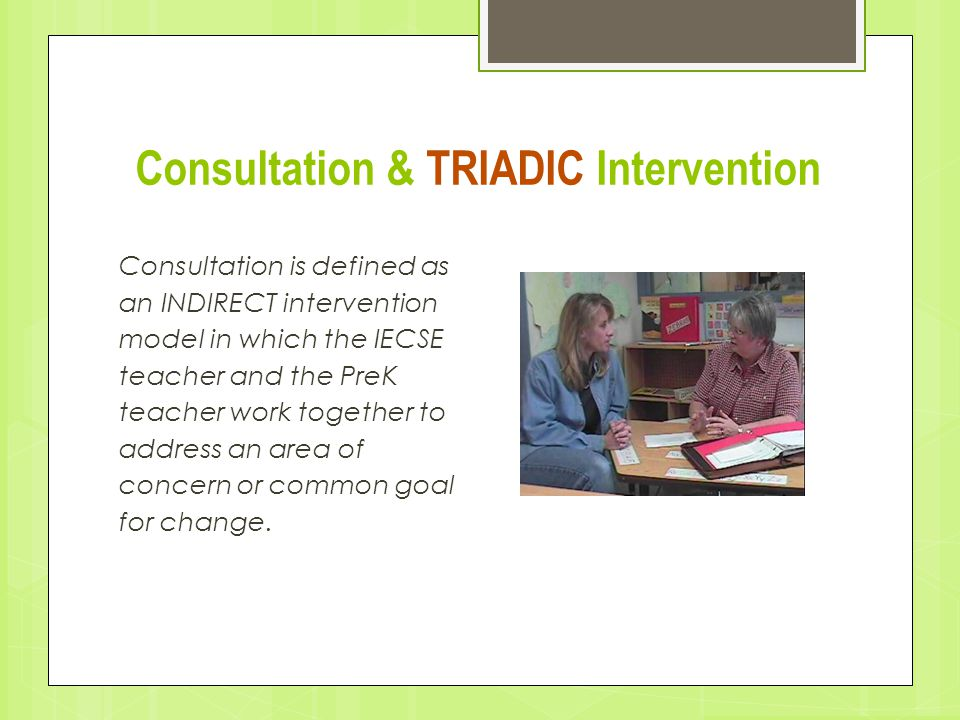 Consultation & TRIADIC Intervention