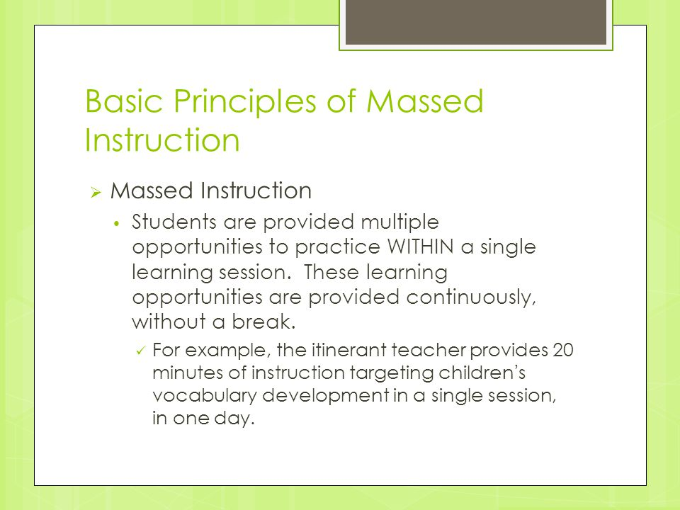 Basic Principles of Massed Instruction