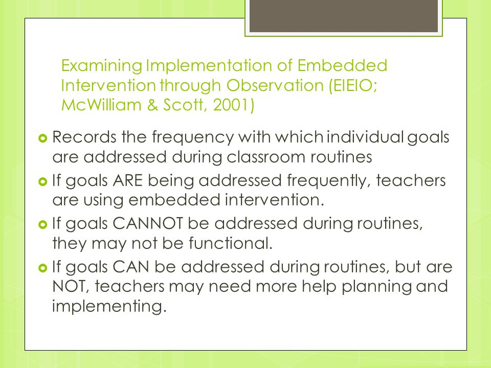 Examining Implementation of Embedded Intervention through Observation (EIEIO; McWilliam & Scott, 2001)