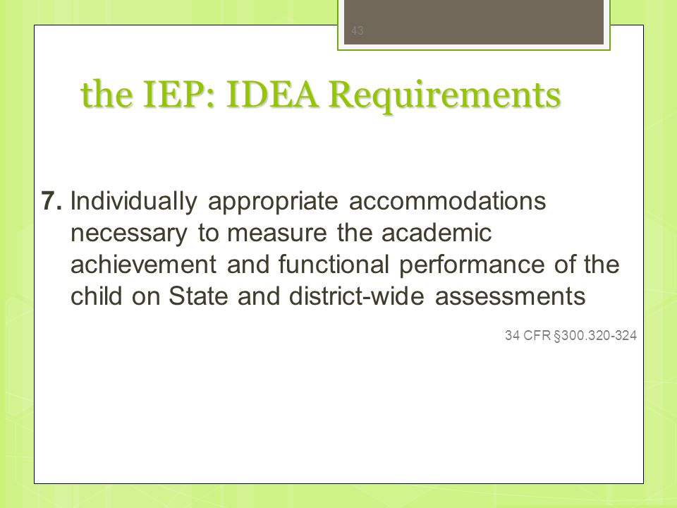 the IEP: IDEA Requirements