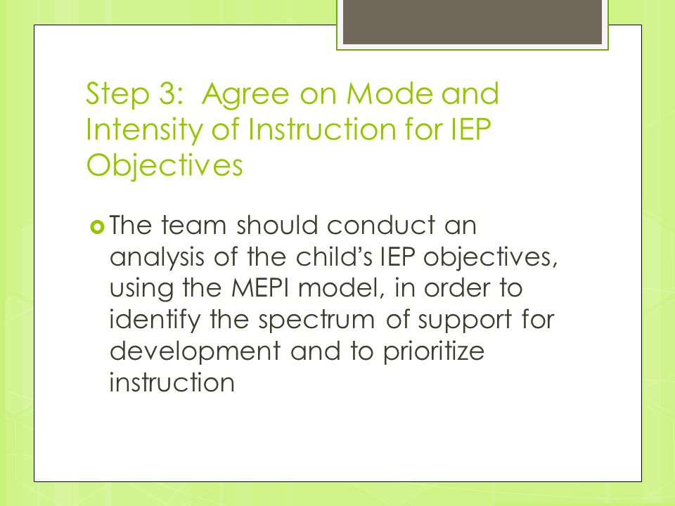 Step 3: Agree on Mode and Intensity of Instruction for IEP Objectives