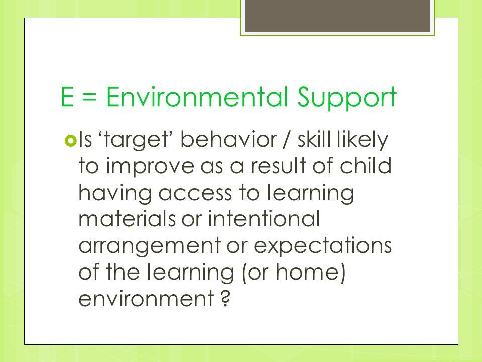 E = Environmental Support