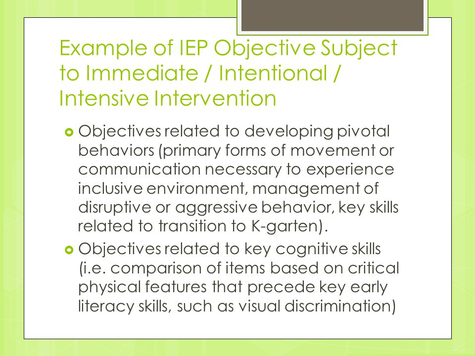 Example of IEP Objective Subject to Immediate / Intentional / Intensive Intervention