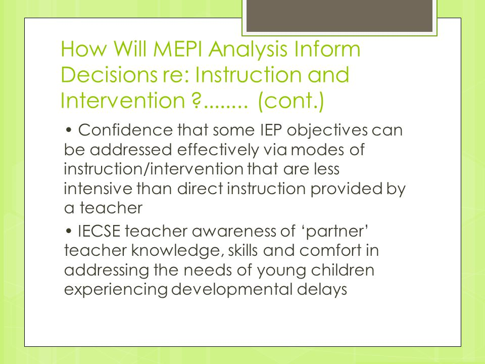How Will MEPI Analysis Inform Decisions re: Instruction and Intervention ........ (cont.)