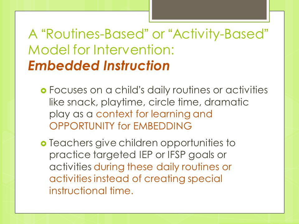 A Routines-Based or Activity-Based Model for Intervention: Embedded Instruction