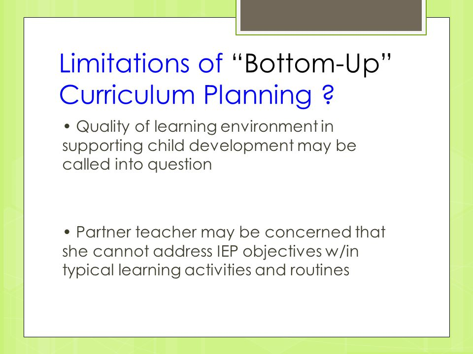 Limitations of Bottom-Up Curriculum Planning