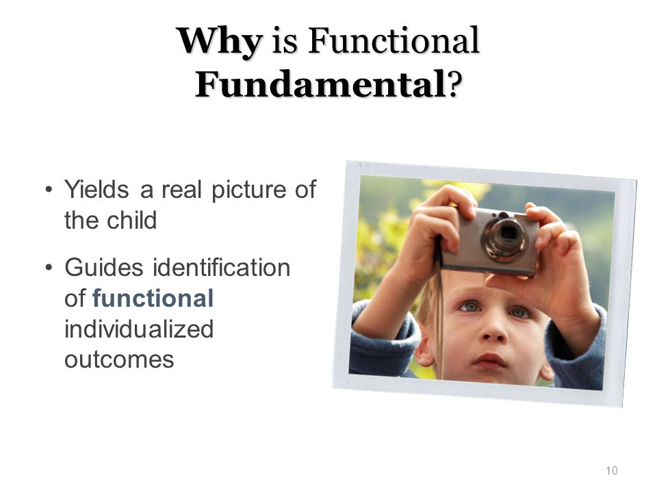 Why is Functional Fundamental
