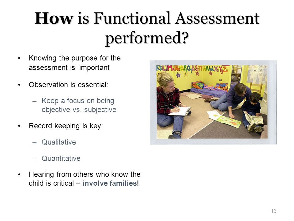 How is Functional Assessment performed