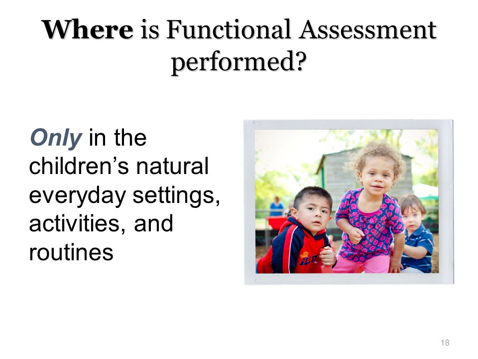 Where is Functional Assessment performed