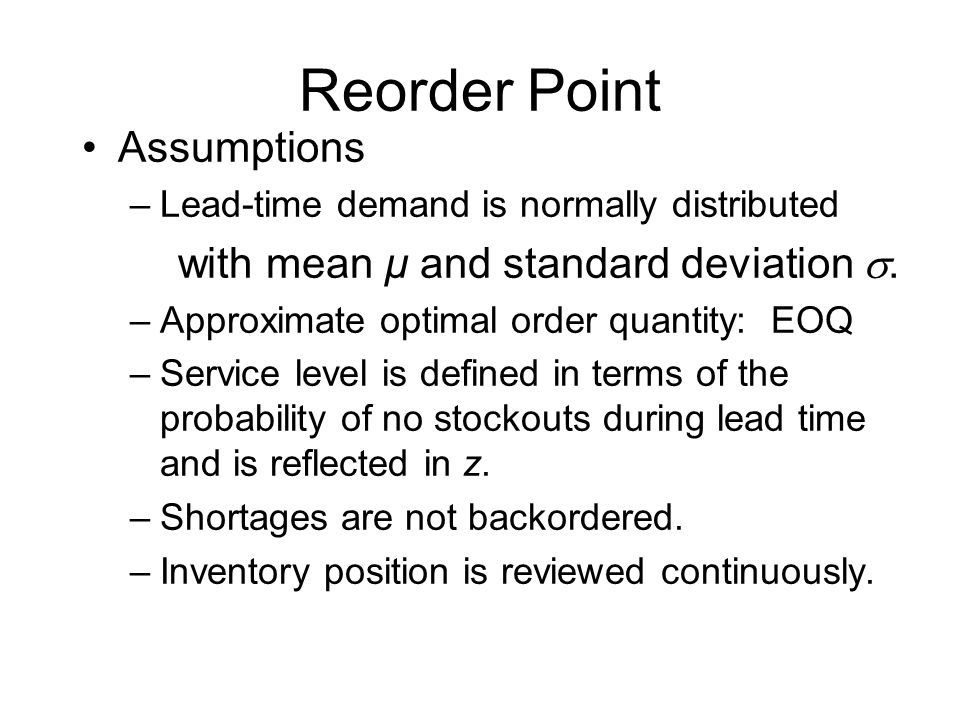 Reorder Point Assumptions with mean µ and standard deviation .