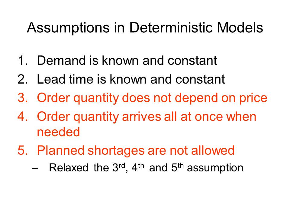 Assumptions in Deterministic Models