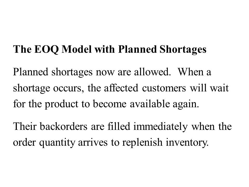 The EOQ Model with Planned Shortages