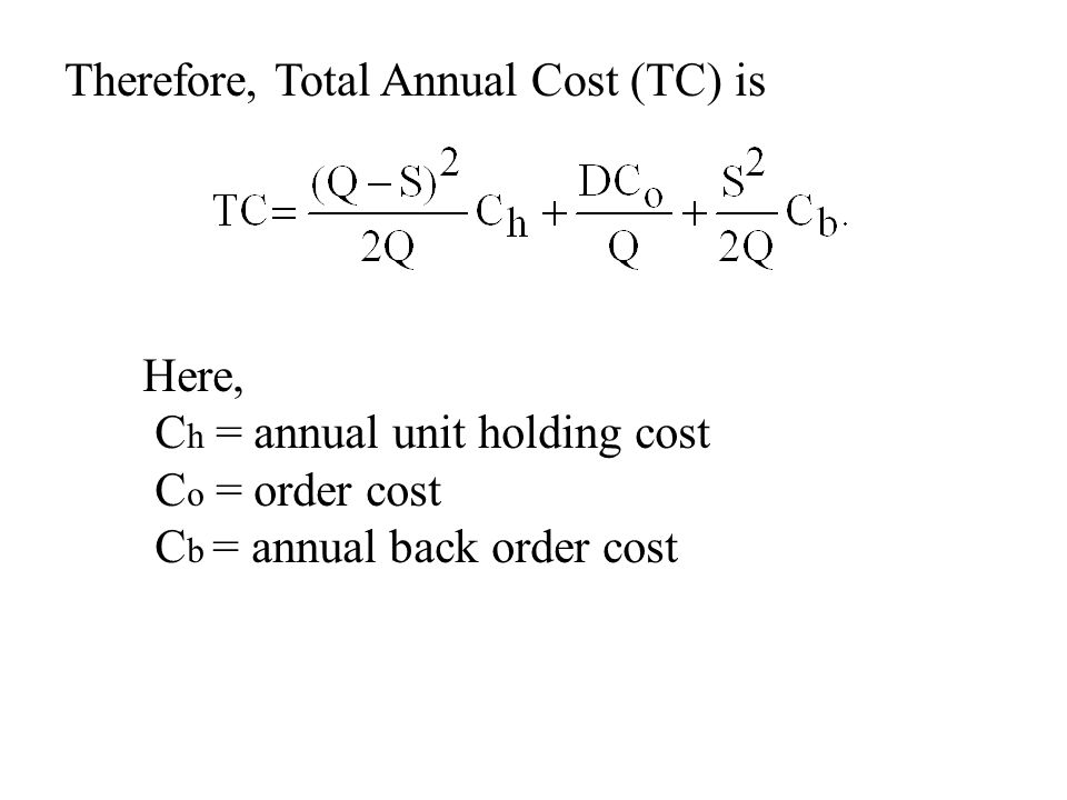 Therefore, Total Annual Cost (TC) is