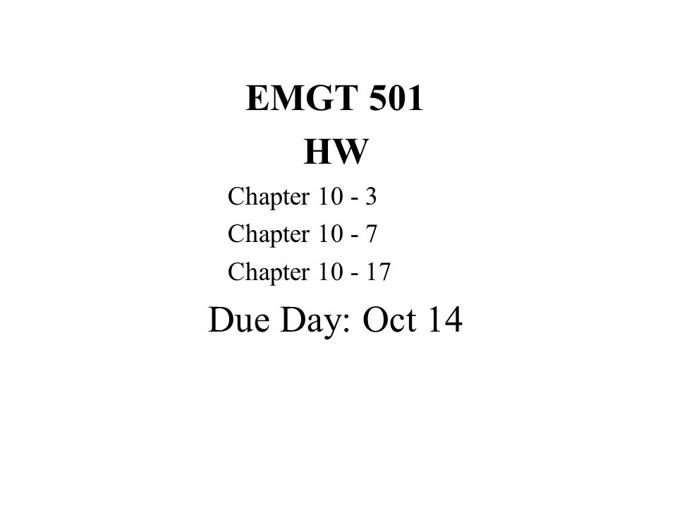 EMGT 501 HW Due Day: Oct 14 Chapter 10 - 3 Chapter 10 - 7