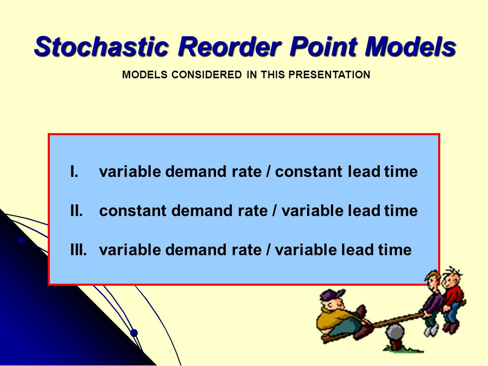 Stochastic Reorder Point Models
