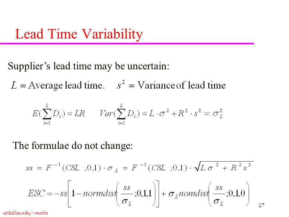 Lead Time Variability Supplier's lead time may be uncertain:
