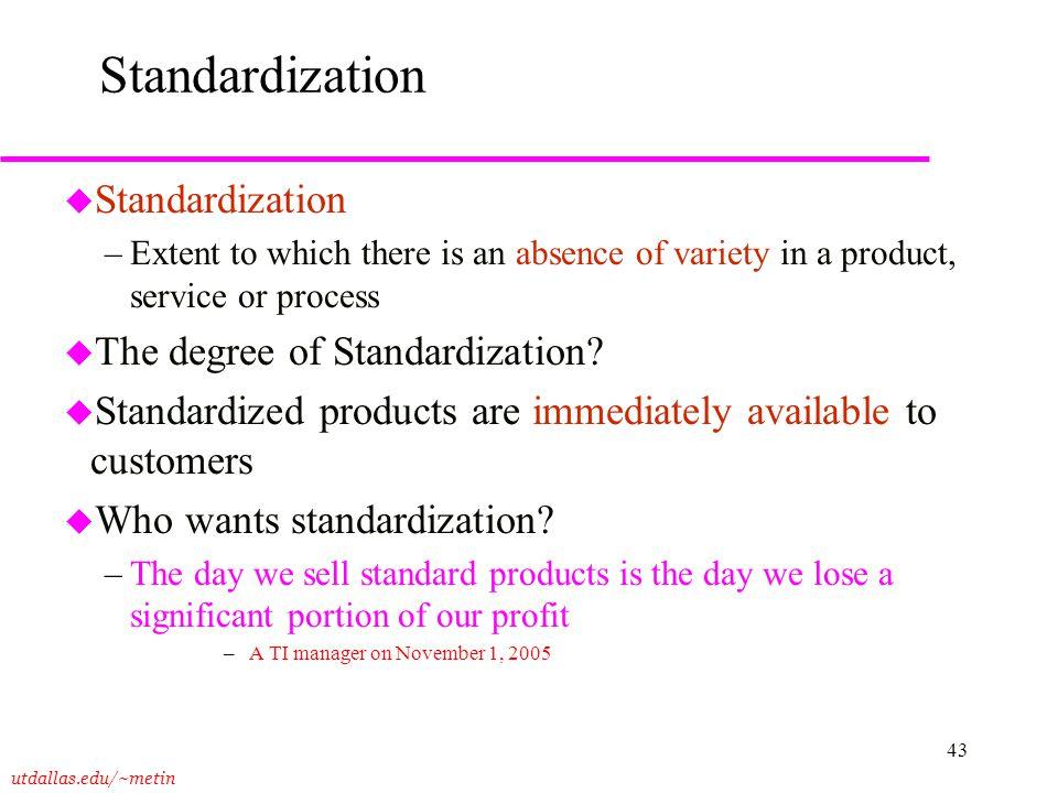 Standardization Standardization The degree of Standardization