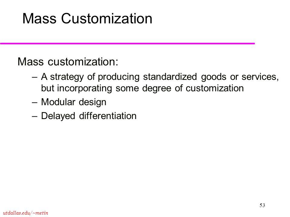 Mass Customization Mass customization:
