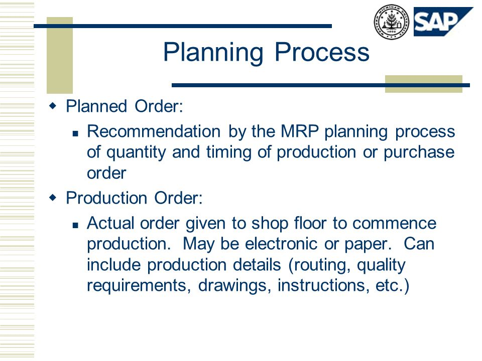 Planning Process Planned Order: