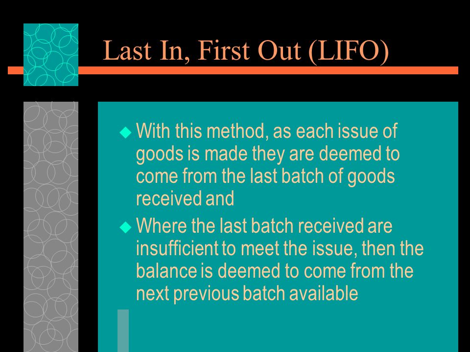 Last In, First Out (LIFO)