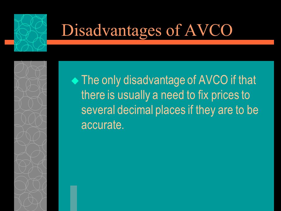 Disadvantages of AVCO