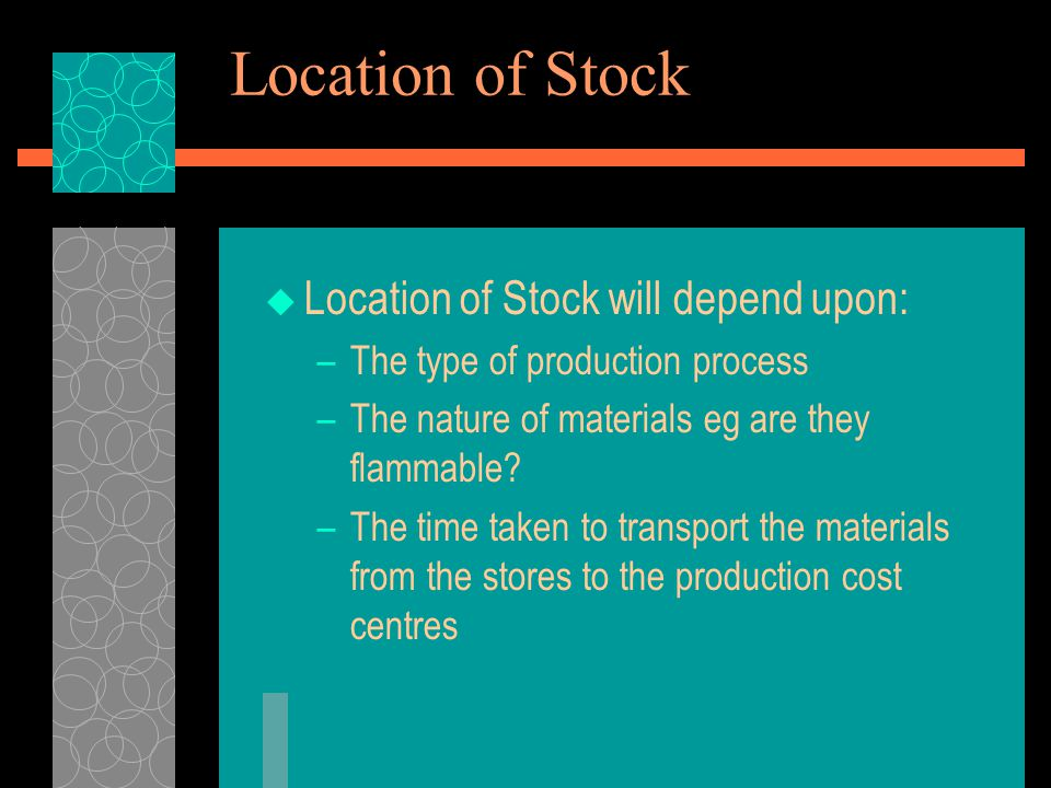 Location of Stock Location of Stock will depend upon: