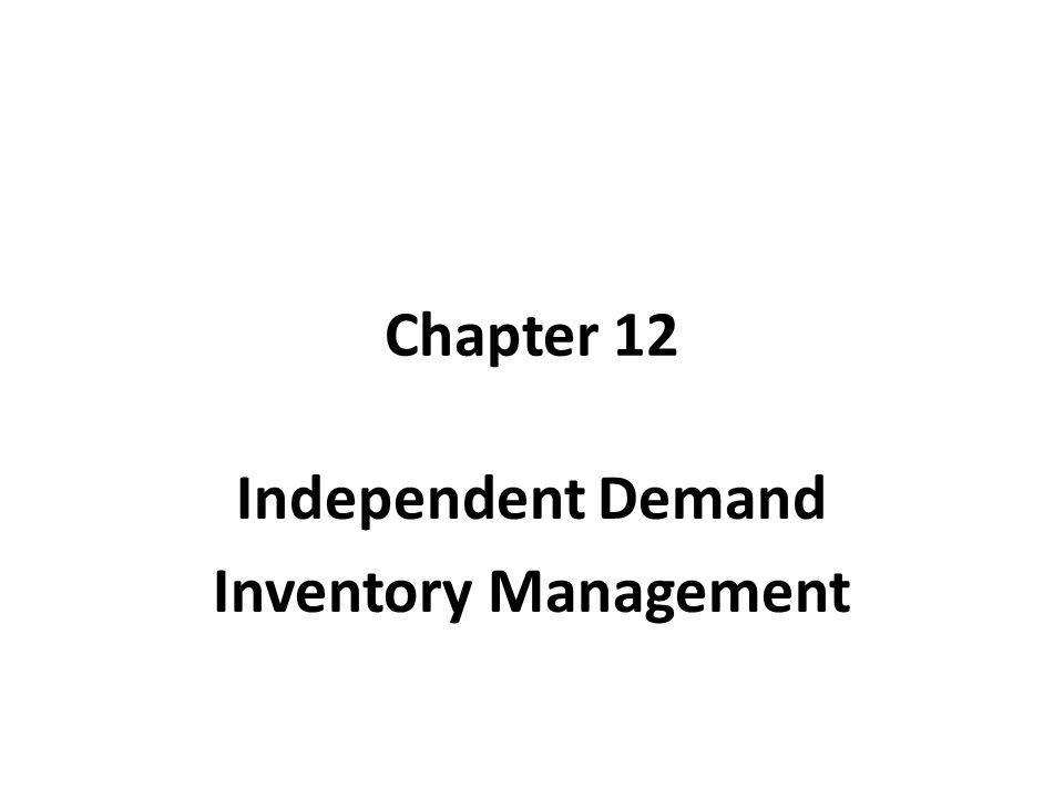 Independent Demand Inventory Management