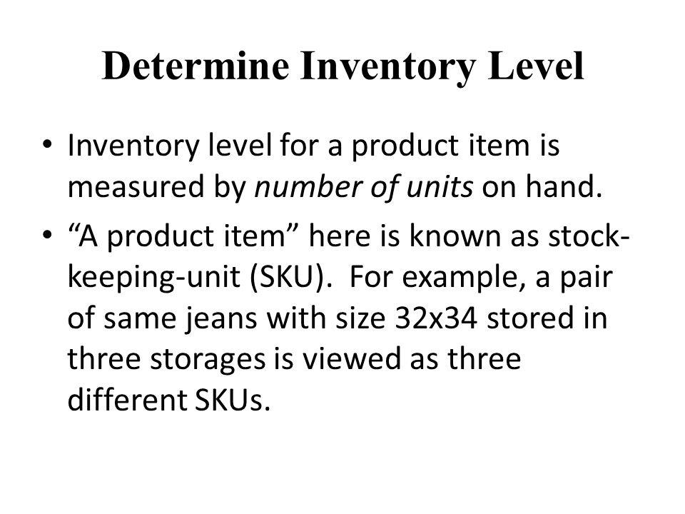 Determine Inventory Level