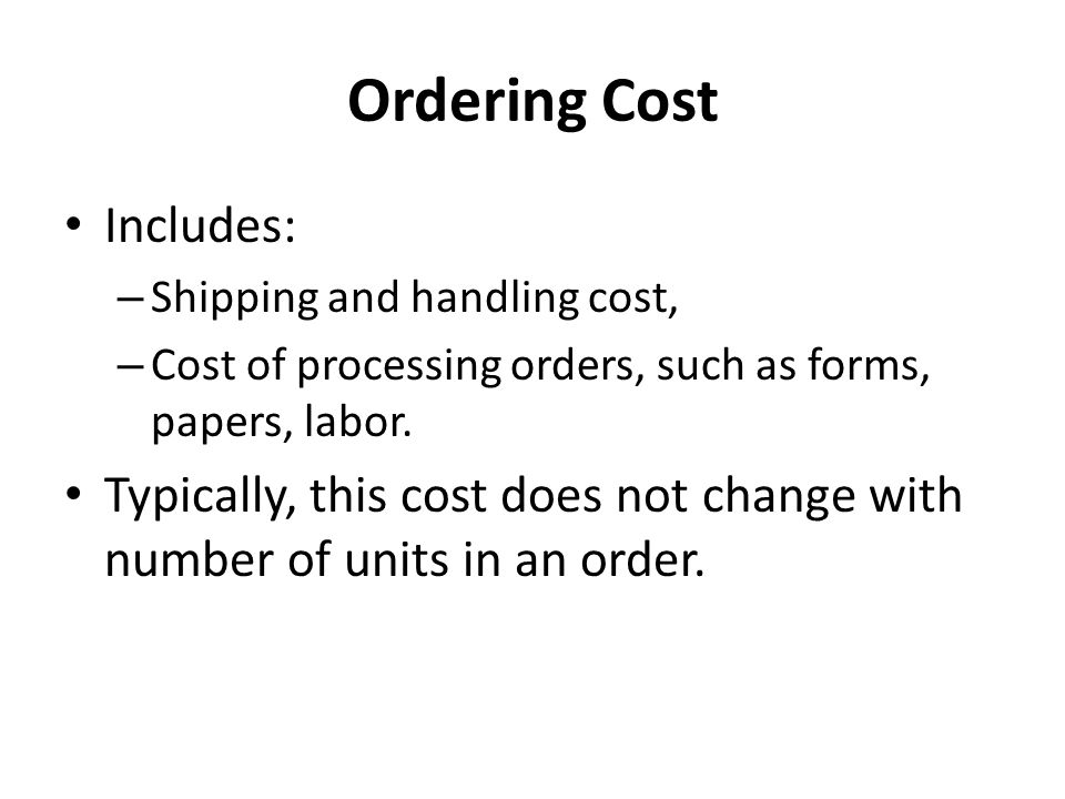 Ordering Cost Includes: