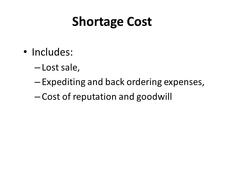 Shortage Cost Includes: Lost sale,