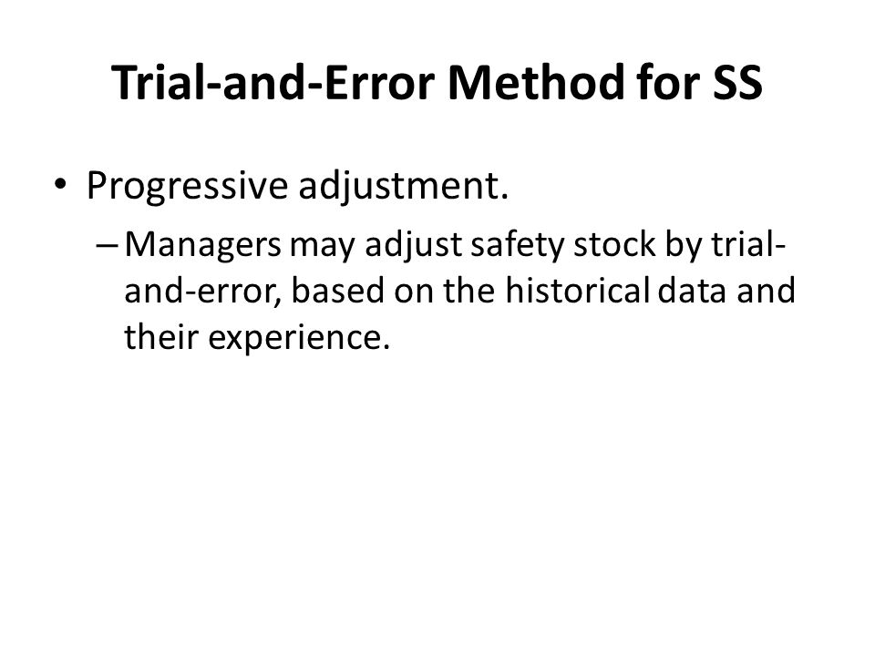 Trial-and-Error Method for SS
