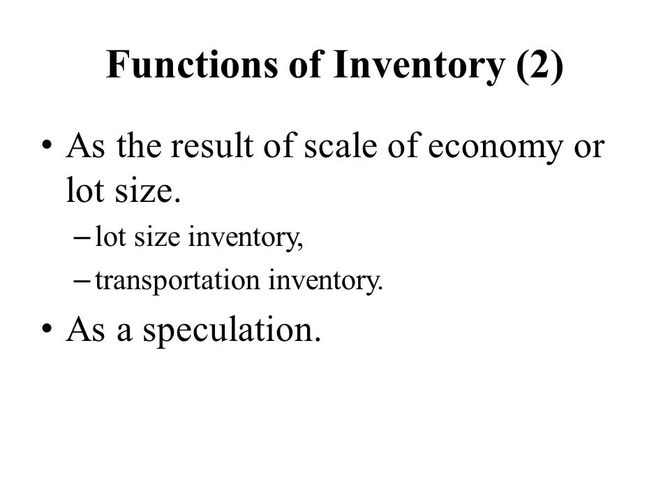 Functions of Inventory (2)