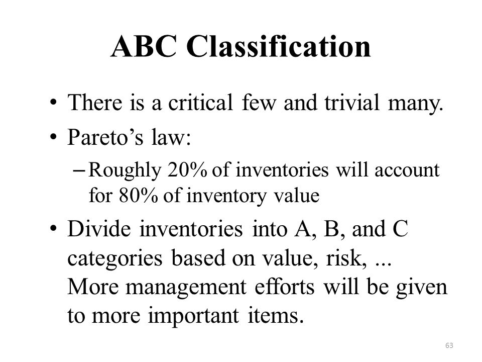 ABC Classification There is a critical few and trivial many.