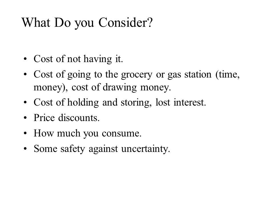 What Do you Consider Cost of not having it.